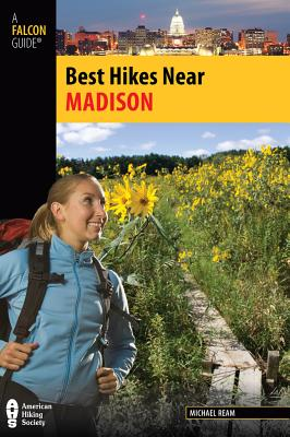 Best Hikes Near Madison By Ream, Michael